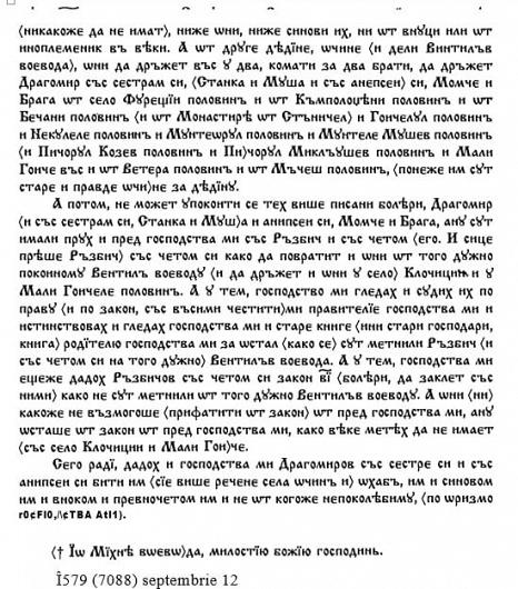 """Filă din actul de donație emis de domnitorul Mihnea Turcitul la 12 septembrie 1579, boierului Dragomir și surorilor sale,, mai multe părţi de sate. : """"…Din mila lui dumnezeu, Io Mihnea voevod şi domn a toată ţara Ungrovlahiei, fiul marelui şi preabunului Alexandru voevod. Dă domnia mea această poruncă a domniei mele slugii domniei mele, lui Dragomir şi surorilor sale Stanca şi Moaşa şi nepoţilor săi Momce şi Bragă şi cu fii lor, câţi le va lăsa dumnezeu, ca să le fie ocină Clociţii toţi, cu tot hotarul; pentrucă le este veche şi dreaptă ocină, de moştenire… şi Joicelul jumătate şi Neculele jumătate şi Munteorul jumătate şi muntele Muşei jumătate… martori am pus domnia mea: jupan Mitrea mare vornic şi jupan Miroslav mare… Dumitru spătar şi Stan comis şi Harvat stolnic şi Gonţea paharnic şi jupan Stoica mare postelnic…luna Septembrie 12 zile, în anul 7088 <1579>. Io Mihnea voievod, din mila lui dumnezeu, domn"""".Foto:contul de facebook Pantelimon Sorin"""
