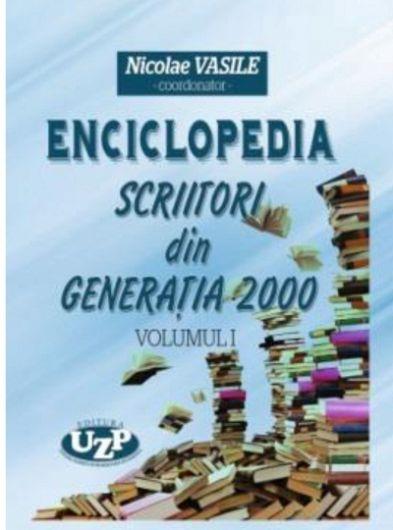 Coperta Enciclopediei Scriitori din Generația 2000, Vol.I, Coordonator Nicolae Vasile, Editura UZP, București, 2020